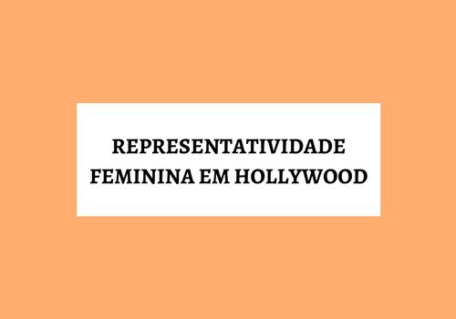 [Infográfico] Representatividade Feminina em Hollywood