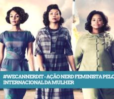#WeCanNerdIt – Ação Nerd Feminista pelo Dia Internacional da Mulher