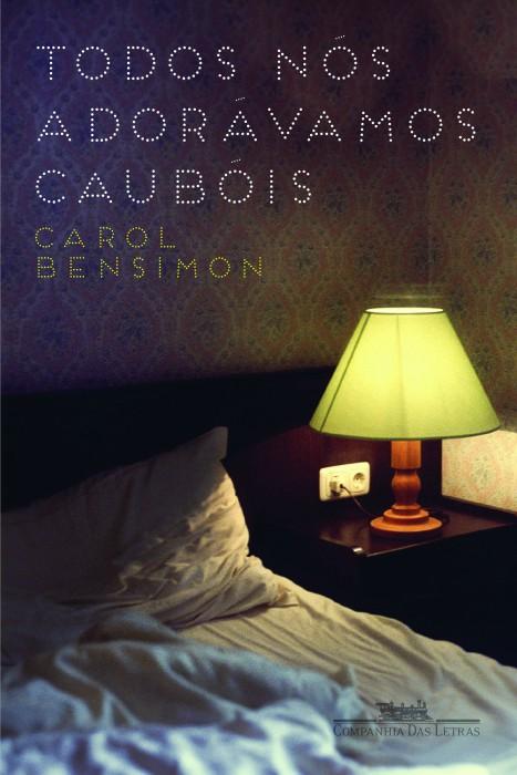 Capa do Livro Todos Nós Adorávamos Caubóis.